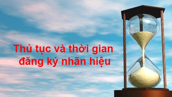 Thu-tuc-va-thoi-gian-dang-ky-nhan-hieu