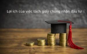 Loi-ich-cua-viec-tach-giay-chung-nhan-dang-ky-dau-tu
