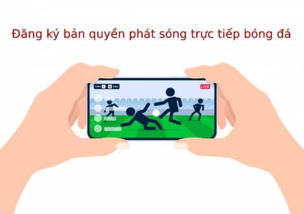Dang-ky-ban-quyen-phat-song-truc-tiep-bong-da (1)