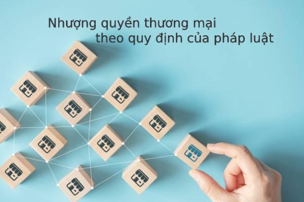 Nhuong-quyen-thuong-mai-theo-quy-dinh-cua-phap-luat