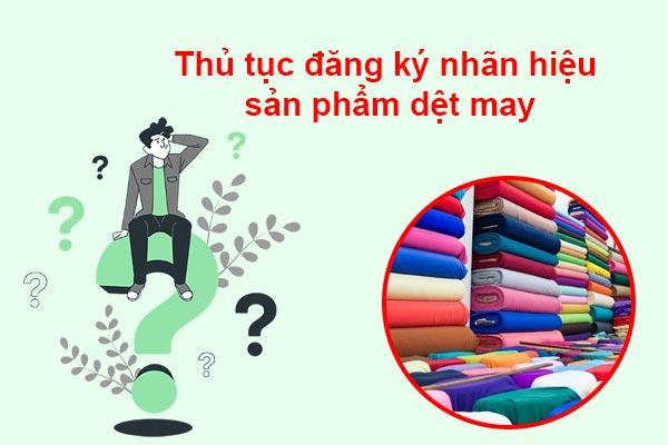 Thu-tuc-dang-ky-nhan-hieu-san-pham-det-may