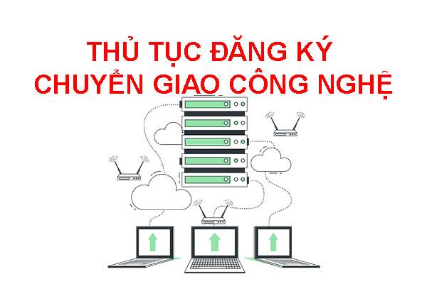 Thu-tuc-dang-ky-chuyen-giao-cong-nghe-theo-quy-dinh-hien-hanh