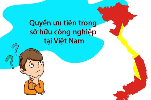 Quyền ưu tiên trong sở hữu công nghiệp tại Việt Nam