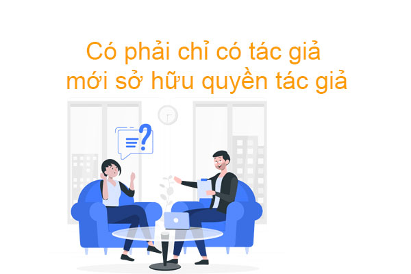 Co Phai Chi Co Tac Gia Moi So Huu Quyen Tac Gia