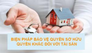 Bien Phap Bao Ve Quyen So Huu Quyen Khac Doi Voi Tai San