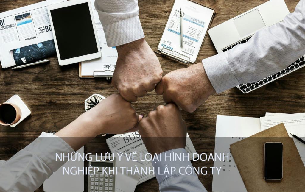 Nhung Luu Y Ve Loai Hinh Doanh Nghiep Khi Thanh Lap Cong Ty