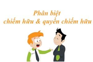 Phan Biet Chiem Huu Va Quyen Chiem Huu