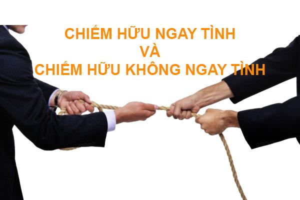 Phan Biet Giua Chiem Huu Ngay Tinh Va Chiem Huu Khong Ngay Tinh