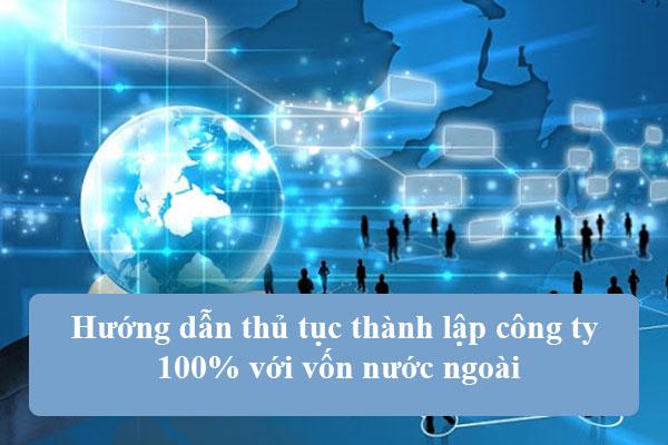 Cach Thanh Lap Cong Ty 100 Voi Von Nuoc Ngoai