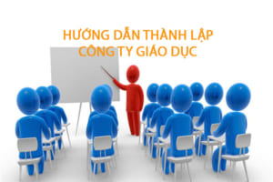 Cach Thanh Lap Cong Ty Trong Linh Vuc Giao Duc