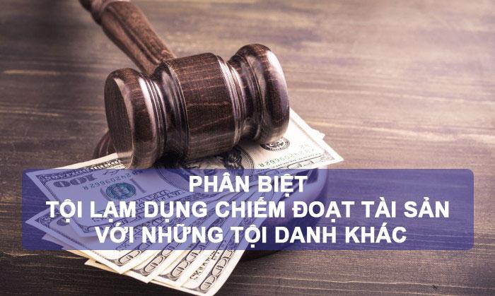 Phan Biet Toi Lam Dung Chiem Doat Tai San Voi Mot So Toi Danh Khac