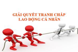 Giải quyết tranh chấp lao động cá nhân theo pháp luật Việt Nam
