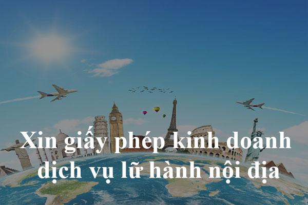 Huong Dan Thu Tuc Xin Giay Phep Kinh Doanh Lu Hanh Noi Dia
