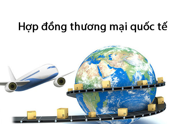 Hop Dong Thuong Mai Quoc Te Theo Quy Dinh Phap Luat