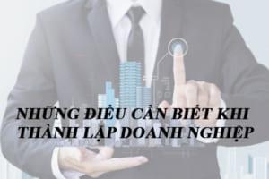 Nhung Dieu Can Biet Khi Thanh Lap Doanh Nghiep