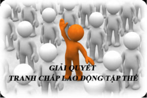 Huong Dan Giai Quyet Tranh Chap Lao Dong Tap The Theo Quy Dinh Phap Luat 2021