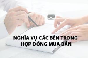 Nghia Vu Cac Ben Trong Hop Dong Mua Ban Theo Phap Luat Viet Nam
